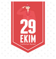 29 ekim cumhuriyet bayrami kutlu olsun turkey vector image vector image
