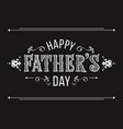 happy fathers day greeting in vintage style hand vector image vector image