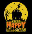 have a happy halloween eps design for shirt vector image vector image