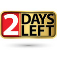 2 days left gold sign vector image