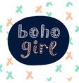 boho girl modern lettering in ethnic style vector image vector image