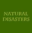 natural disaster text vector image