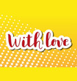 with love in red on yellow background with stars vector image