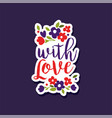 with love poster with romantic phrase valentines vector image vector image