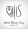 world theatre day greeting card emblem vector image