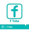 f tube icon symbol vector image