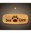 Dog Care Wooden Sign Background vector image vector image