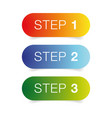 step one two three progress buttons vector image