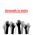 strength in unity with many hands up vector image vector image