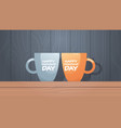 two cups on wooden table with text happy vector image vector image