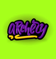 archery hand drawn modern brush lettering vector image vector image