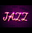 neon sign word jazz on dark background vector image vector image