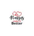 nurse lettering quote typography nurses make it vector image vector image