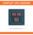 realistic modern chiplet cpu design front view vector image vector image