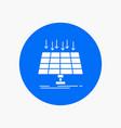 solar panel energy technology smart city white vector image