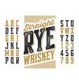 vintage style modern font straight rye whiskey vector image vector image