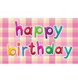 A happy birthday artwork vector image vector image