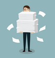 businessman holds pile of office papers vector image