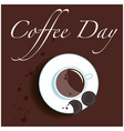 greeting card coffee day cup coffee top vi vector image vector image