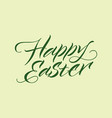 happy easter inscription typographic template vector image vector image