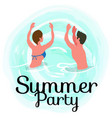 summertime party couple dancing in ocean summer vector image