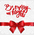 holiday greeting card with satin ribbon and bow vector image