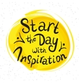 Start the day with inspiration vector image vector image
