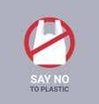 say no to plastic bag poster pollution recycling vector image vector image
