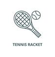 tennis racket line icon linear concept vector image vector image
