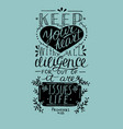 hand lettering keep your heart from proverbs vector image vector image
