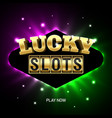 lucky slots casino banner slot machine online vector image vector image