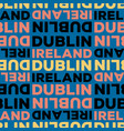dublin ireland seamless pattern vector image vector image