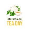 international tea day poster herbal tea vector image vector image