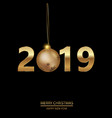 happy new year or christmas card 2019 vector image vector image