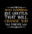 motivation quote for better life best for your vector image vector image