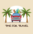 time for travel couple car with surfboard palm vector image vector image