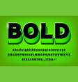 3d modern bold alphabet green and black vector image