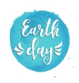 Earth day Hand drawn typography poster vector image vector image