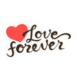 love forever lettering quote card hand drawn vector image vector image