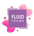 modern abstract fluid frame design vector image vector image
