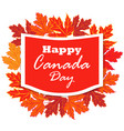 happy canada day poster canada maple leave on vector image vector image