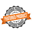 featured product stamp sign seal vector image vector image