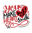hand lettering you make my heart smile vector image vector image