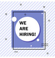 we are hiring join our team poster vector image vector image