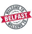welcome to Belfast red round vintage stamp vector image vector image