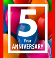 five years anniversary 5 year greeting card or vector image