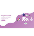 stay connected concept with wifi signal for vector image vector image