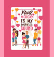 your voice is my favourite sound poster vector image vector image