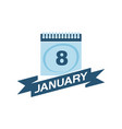 8 january calendar with ribbon vector image