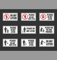 do not litter signs set keep clean icons vector image